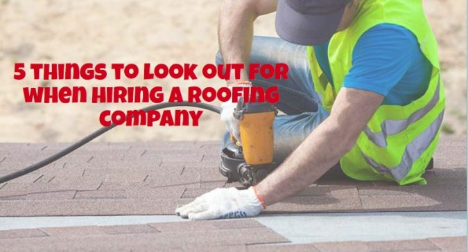 5 things to look out for when hiring a roofing company