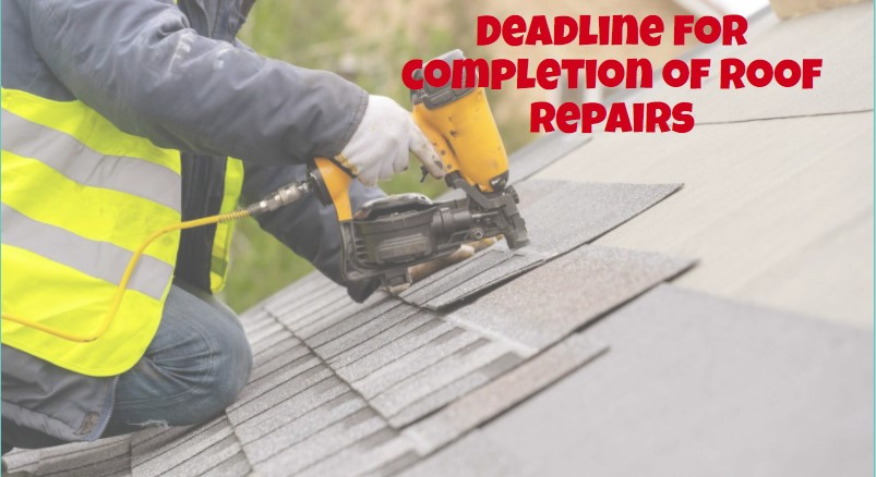 Deadline for completion of roof repairs